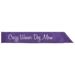 Crazy Wiener Dog Mom Sash