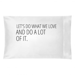 Pillowcase with a quote