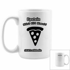 "Pizza - ""Epstein Didn't Kill Himself"" Large Coffee Mug"