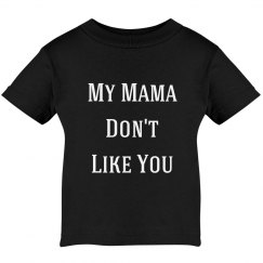My Mama Don't Like You