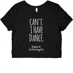 Ladies Can't I Have Dance Crop Top APA