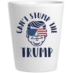 Can't Stump the Trump Shot Glass