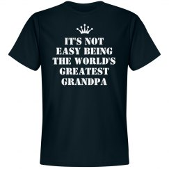 It's not easy being the world's greatest grandpa shirt