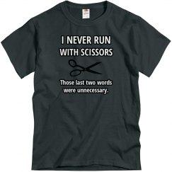 I never run...
