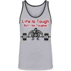 Life is tough tank