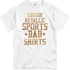 Custom Metallic Sports Dad Shirt