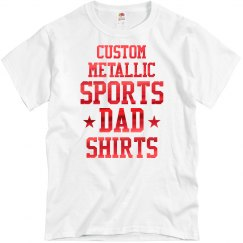 Custom Metallic Sports Dad Shirt