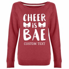 Customizable Cheer is Bae Sweatshirt