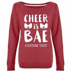 Customizable Cheer is Bae Sweatshirt