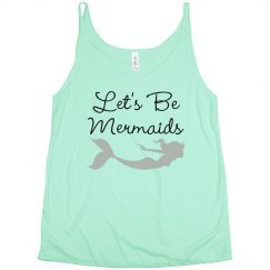 """""""Let's Be Mermaids"""" Flowy Tank"""