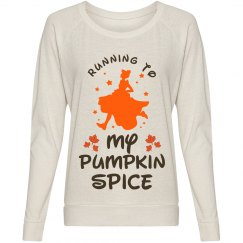 I Run To My Pumpkin Spice