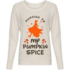 I Run To My Pumpkin Spice