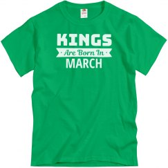Kings Are Born In March.