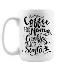 Coffee for Mama and Cookies for Santa Mug