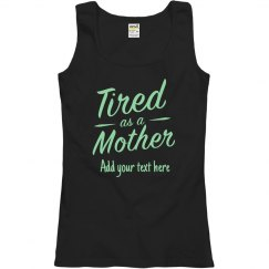 Custom Tired as a Mother
