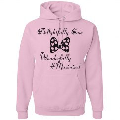 Delightfully Cute, Wonderfully #Maximized Hoodie