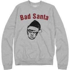 Bad Santa UNISEX Sweatshirt