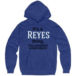 Its a Reyes thing