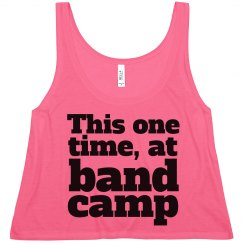 This One Time At Band Camp Neon Crop Top