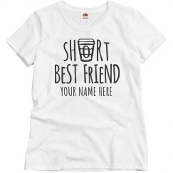 Custom Short Best Friend Shirt