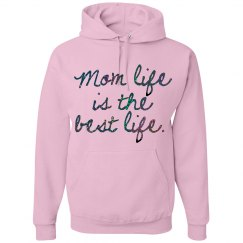 Mom Life is the Best Life Pink Hooded Sweatshirt