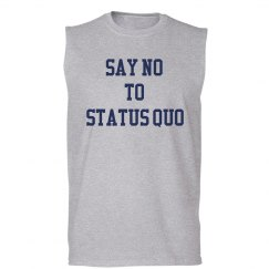 SAY NO TO STATUS QUO