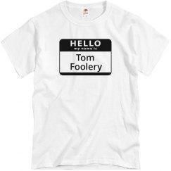 Tom Foolery MEN'S Tee