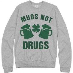 Mugs Not Drugs St Patricks Day