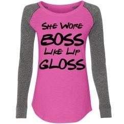 She Wore Boss Like Lip Gloss