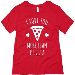 Love You More Than Pizza Valentine's Day