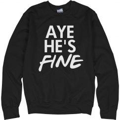 Aye He's Mine and Fine