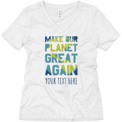 Customizable Make Our Planet Great