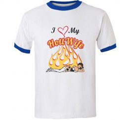 Love My HottWife T