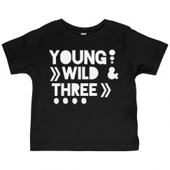 Young, Wild, and Three!