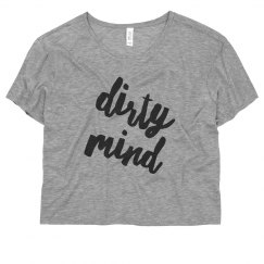 Dirty Mind Flowy Tee