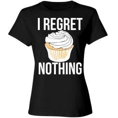 I regret nothing cupcake