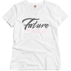 Kyles Future Millionair Shirt for the Ladies