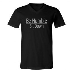 Be Humble, Sit Down Black Tee