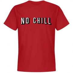 No Chill Netflix Shirt
