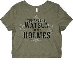 Watson To My Holmes