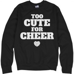 Too Cute for Cheer Funny Volleyball Girl Sweatshirt