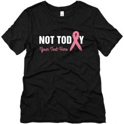 Not Today Custom Breast Cancer Tee