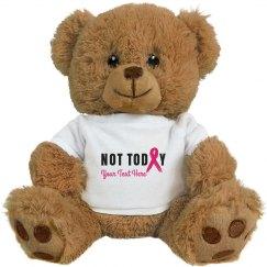 Not Today Custom Text Teddy