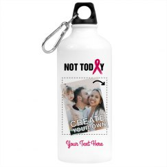 Not Today Breast Cancer Photo Water bottle