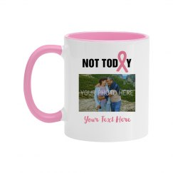 Not Today Pink Ribbon Photo Mug