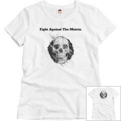 Fight Against The Matrix T-Shirt.
