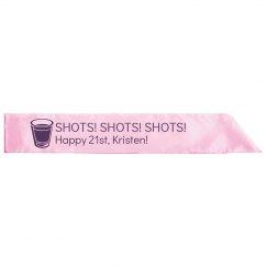 Shots! 21st Birthday Sash