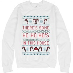 Ho Ho Ho's In This House Ugly Sweater