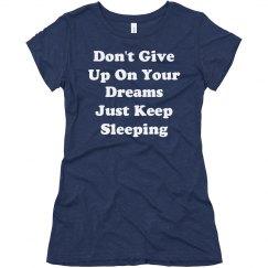 Don't Give Up Dreams Keep Sleeping