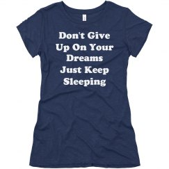 Don't Give Up Dreams Keep Sleeping